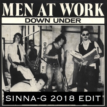 Men At Work - Down Under (Sinna-G 2018 Edit)